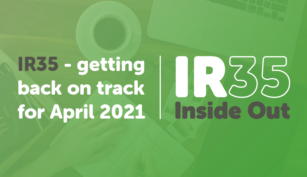 IR35 – getting back on track for April 2021